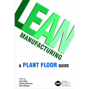 Lean Manufacturing, A plant floor guide